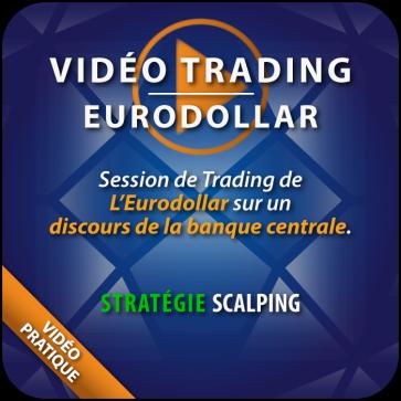 Vidéo Trading Eurodollar sur Discours Banque Centrale
