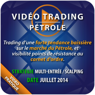 Vidéo Trading Pétrole Juillet 2014