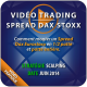 Vidéo Trading Spread Dax-Stoxx Session pratique 1