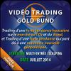 Vidéo Trading Or Bund Juillet 2014